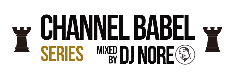 DJ NORE / CHANNEL BABEL SERIES